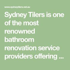 Sydney Tilers is one of the most renowned bathroom renovation service providers offering complete vision from start to finish across for clients across Sydney.