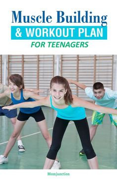 Muscle Building And Workout Plan For Teenagers