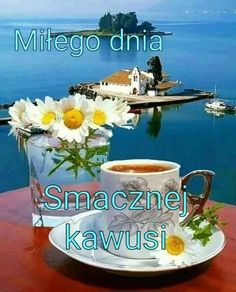 Dobrego dnia życzę Good Morning Inspiration, Coffee Cups, Sweet Treats, Projects To Try, Table Decorations, Humor, Tableware, Pictures, Mood