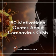 150 Motivational Quotes About Coronavirus Crisis Mcm Quotes, Work Quotes, Life Quotes, Best Inspirational Quotes, Inspiring Quotes About Life, Motivational Quotes, Daughter Quotes In Hindi, Feeling Emotional Quotes, Welcome Quotes