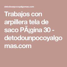 Trabajos con arpillera tela de saco Página 30 - detodounpocoyalgomas.com