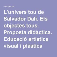 L'univers tou de Salvador Dalí. Els objectes tous. Proposta didàctica. Educació artística visual i plàstica