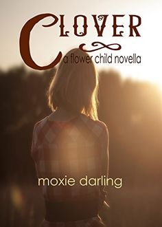 Clover (Flower Child Book 1) by Moxie Darling on Amazon. $.99! #erotica #hillbillies #roughsex #shortreads