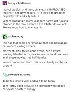tom hardy is like the crazy lil five year old that gets lost in the mall and you find them seventeen hours later sucking a lollipop and making friends with the security guards Funny Marvel Memes, Dc Memes, Marvel Jokes, Avengers Memes, Marvel Dc Comics, Marvel Avengers, Dc Comics Funny, Tom Hardy, Marvel Actors