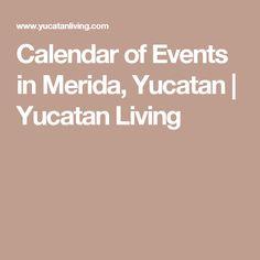 Calendar of Events in Merida, Yucatan   Yucatan Living
