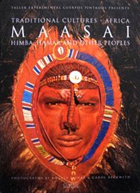 Maasai, Himba, Hamar  by Carol Beckwith & Angela Fisher   Published: Tailer Experimemtal 2002