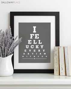 Valentines Day Gift for Husband To Be Gift For Anniversary Gifts For Men Boyfriend Husband Gift For Him - I Feel Lucky Every Day 8x10. $16.00, via Etsy.