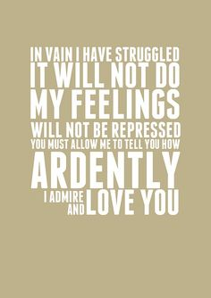 Mr. Darcy says it.