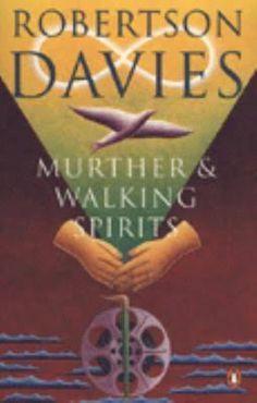 Murther and Walking Spirits, by Robertson Davies