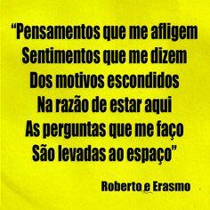 Pensamentos, Roberto e Erasmo