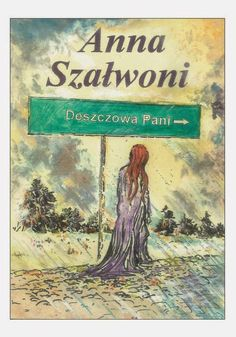 """""""Deszczowa Pani"""" brzmi jak tytuł książki fantasy... http://debiutext.co.pl/22560,deszczowa-pani-anna-szalwoni.html"""