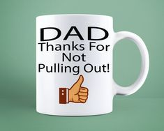 Items similar to Fathers Day Cheeky Rude Thanks For Not Pulling Out Gift Mug for Dad on Etsy Hot Coffee, Coffee Mugs, Bank Holiday Sales, Order Prints, Gifts In A Mug, Fathers Day, Tea Cups, Thankful, Awesome