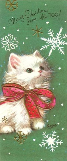 Merry Christmas, a Happy New Marjorie Cooper Christmas card kitten~ Old Time Christmas, Christmas Kitten, Old Fashioned Christmas, Christmas Animals, Xmas, Vintage Christmas Images, Retro Christmas, Vintage Holiday, Christmas Pictures