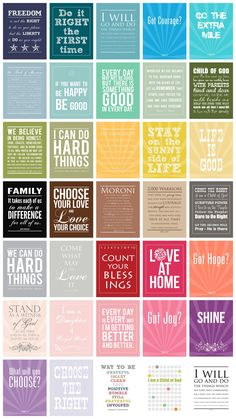 Love all of these. Many come from our church's leaders' sermons, our childrens' song book and our hymns. Love the LDS church and its messages!!