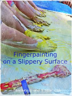 Teaching 2 and 3 Year Olds: Preschool Finger Painting on a Slippery Surface!