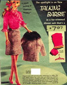 Talking Barbie  Manufacturer: Mattel  Price: $7.97  Description Talking Barbie in her fur trimmed dinner suit, pull her chord to hear her say dozens of different sayings and words.  From the Year 1968