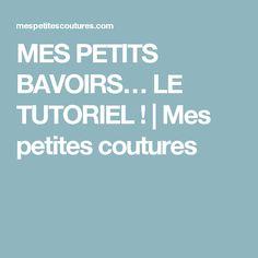 MES PETITS BAVOIRS… LE TUTORIEL ! | Mes petites coutures