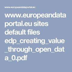 www.europeandataportal.eu sites default files edp_creating_value_through_open_data_0.pdf