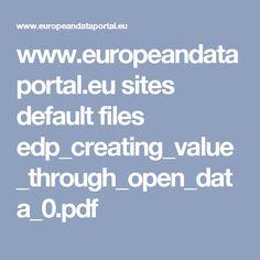 www.europeandataportal.eu sites default files edp_creating_value_through_open_data_0.pdf Open Data, Public, Self