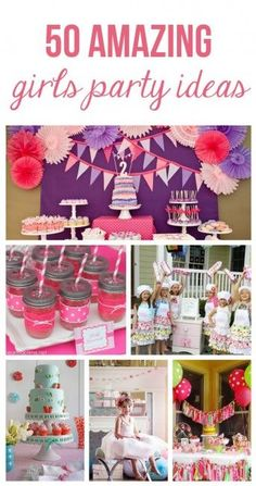 50 amazing girls party ideas // 50 ideas espectaculares par fiestas de niñas