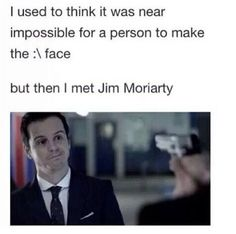 Jim Moriarty :/