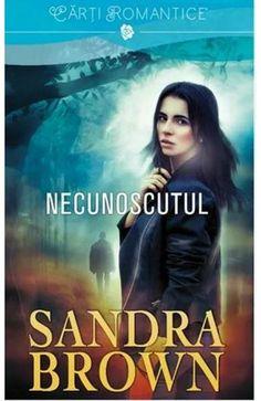 Necunoscutul - Sandra Brown Carti Online, Sandra Brown, Book Aesthetic, Good Books, Amazing Books, Fiction, Student, Romantic, Entertaining