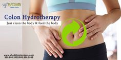 Colon Hydrotherapy Just clean the body & feed the body more info- > http://shuddhcoloncare.com #ColonHydrotherapy #Colon #ColonCare #Largeintestine
