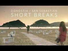 DONOSTIA / SAN SEBASTIÁN SHORT BREAKS - YouTube