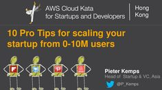 10 Pro Tips for Scaling Your Startup from 0-10M Users by Amazon Web Services via slideshare