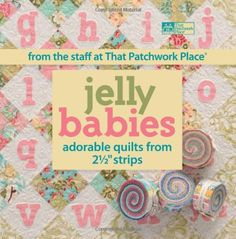 Martingale That Patchwork Place Jelly Babies Adorable Quilts Book, Fast Shipping, BK179