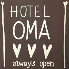 Hotel oma....always open