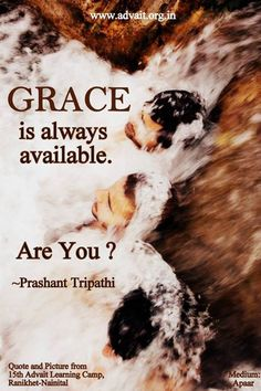 GRACE is always available. Are You? ~ Prashant Tripathi