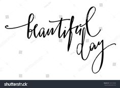 Phrase beautiful day handwritten text vector