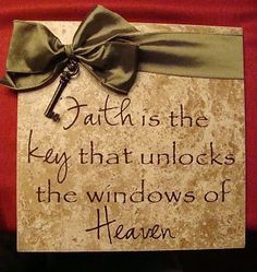 Faith is the key that unlocks the key to Heaven It's A Girl Thing!Perfect for class Tile Projects, Vinyl Projects, Craft Projects, Vinyl Crafts, Wood Crafts, Ceramic Tile Crafts, Silhouette Cameo Projects, Messages, Word Art