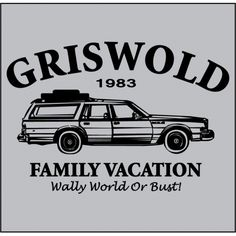 GRISWOLD FAMILY VACATION WALLY WORLD OR BUST 1983 T-SHIRT