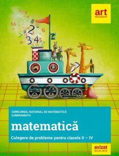 Concursul national de MATEMATICA LuminaMath. Culegere de probleme pentru clasele II-IV Education, Art, Art Background, Kunst, Performing Arts, Onderwijs, Learning, Art Education Resources, Artworks