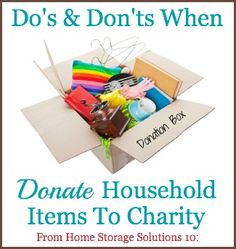 The do's and don'ts for properly donating household items to charity, so everyone is happy and fulfilled.