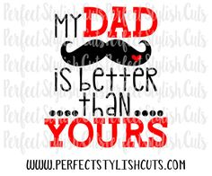 My Dad Is Better Than Yours SVG DXF EPS png Files for
