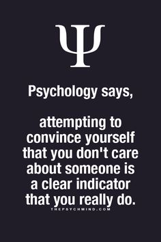 Psychology says, attempting to convince yourself that you don't care about someone is a clear indicator that you really do. Psychology Fun Facts, Psychology Says, Psychology Quotes, Fact Quotes, Me Quotes, Qoutes, Typed Quotes, Crush Quotes, Physiological Facts