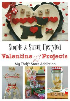 Simple and sweet Valentine projects that can be upstyled from everyday things in your home!