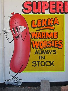"""Colloquial Afrikaans roughly translated to """"Nice hot sausages"""" Lettering Fonts Design, Little Big Band, Mickey Clubhouse, Old Signs, Hand Painted Signs, City Art, Graphic Design Illustration, Signage, Drawings"""