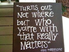 Senior year quote...dave mathews