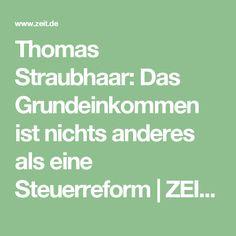 Thomas Straubhaar: Das Grundeinkommen ist nichts anderes als eine Steuerreform |ZEIT ONLINE