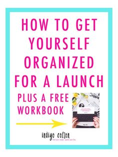 How To Get Yourself Organized For A Launch