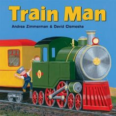 Train Man by Andrea Zimmerman, http://www.amazon.com/dp/0805079912/ref=cm_sw_r_pi_dp_Az7Gpb0NHJJYQ