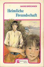 Marie Brückner, Heimliche Freundschaft, Bilder Ulrike Heyne, Mädchen-Roman