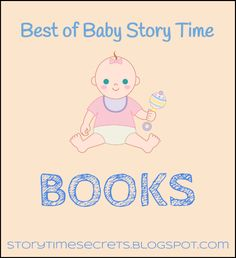 Story Time Secrets: Best of Baby Story Time: Books. I've used Baby Parade, Ten Little Fingers & Ten Little Toes. Could use Higher! Higher! and have caregivers lift babies each time.