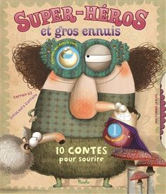 Super-héros et gros ennuis : 10 contes pour sourire - COLLECTIF Learning For Life, Kids Learning, Film School, School Fun, Anna Laura, Edition Jeunesse, Superhero Classroom, Album Jeunesse, Teaching French