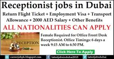 Receptionist jobs in Dubai with Employment Visa + Return Flight Ticket + Transportation Allowance + 2000 AED Salary + Other Benefits. Female required for Office Front Desk Receptionist.