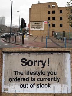 Banksy. Sorry, the lifestyle You ordered is currently out of stock